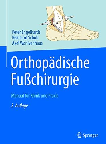 Orthopädische Fußchirurgie: Manual für Klinik und Praxis (German Edition)