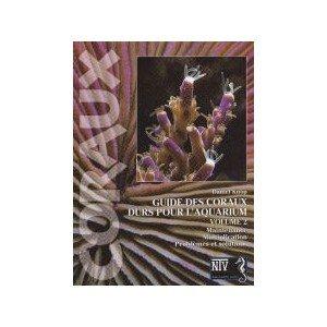 Aquarium Systems - Guide des coraux durs Volume 2