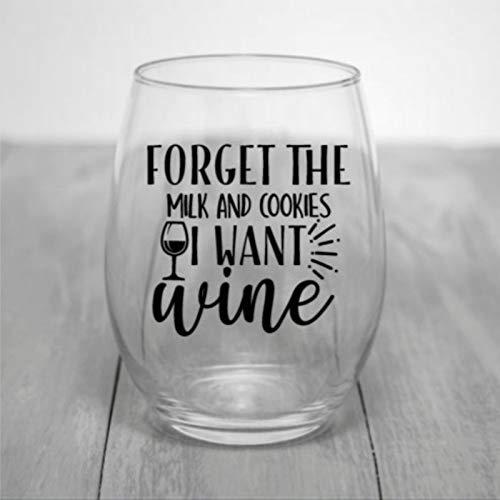Verre à vin sans pied avec inscription « Forget The Milk and Cookies I Want Wine » - Verre à whisky gravé - Parfait pour père, maman, garçon ou petite amie