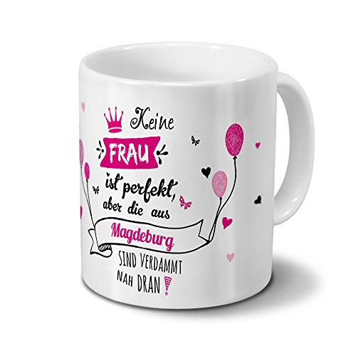 printplanet Tasse mit Namen Magdeburg - Motiv Keine Frau ist Perfekt, Aber. - Namenstasse, Kaffeebecher, Mug, Becher, Kaffeetasse - Farbe Weiß