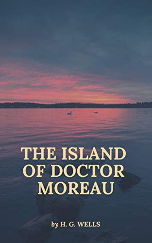 H. G. Wells : The Island of Doctor Moreau (illustrated) (English Edition)