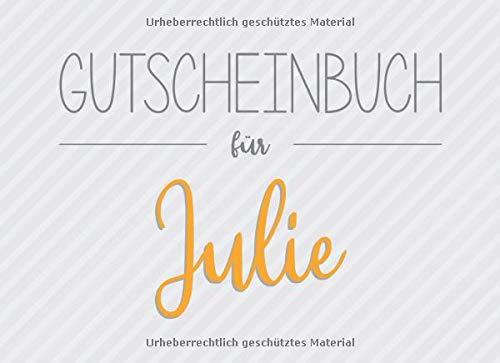 Gutscheinbuch für Julie: 20 Blanko-Gutscheine zum selbst ausfüllen als Geschenk zum Geburtstag oder zu Weihnachten