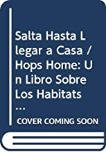 Salta Hasta Llegar a Casa / Hops Home: Un Libro Sobre Los Habitats De Los Animales / A Book About Animal Habitats (El autobus magico / The Magic School Bus) (Spanish Edition)