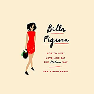 Bella Figura     How to Live, Love, and Eat the Italian Way              Auteur(s):                                                                                                                                 Kamin Mohammadi                               Narrateur(s):                                                                                                                                 Kamin Mohammadi                      Durée: 8 h et 26 min     5 évaluations     Au global 5,0