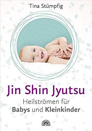 Jin Shin Jyutsu - Heilströmen für Babys und Kleinkinder: Stärkt die Lebensenergie und das Immunsystem, ohne Vorkenntnisse anwendbar, wirksame Hilfe bei akuten Krankheiten