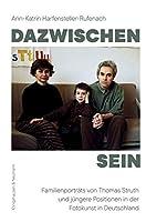 Dazwischen - Sein: Familienportraets von Thomas Struth und juengere Postitionen in der Fotokunst in Deutschland