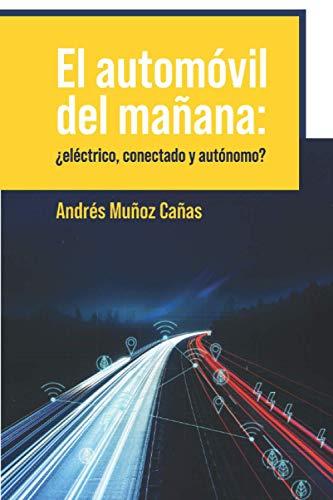 El automóvil del mañana: ¿eléctrico, conectado y autónomo?