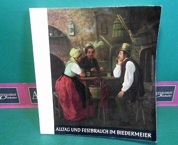 Alltag und Festbrauch im Biedermeier - Gemälde und Aquarelle aus den Sammlungen des NÖ Landesmuseum. (= Katalog des Niederösterreichischen Landesmuseum, NF Nr.32).