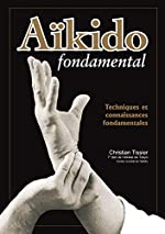Aïkido fondamental - Techniques et connaissances fondamentales de Christian Tissier