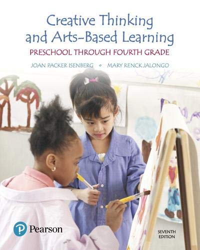 Creative Thinking and Arts-Based Learning: Preschool Through Fourth Grade, Enhanced Pearson eText -- Access Card (7th Edition)