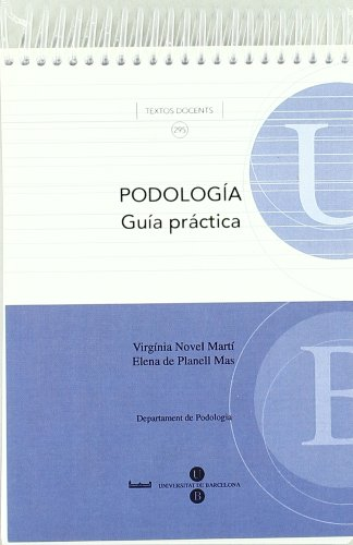 Podología. Guía práctica Formato bolsillo: 295 (TEXTOS DOCENTS)