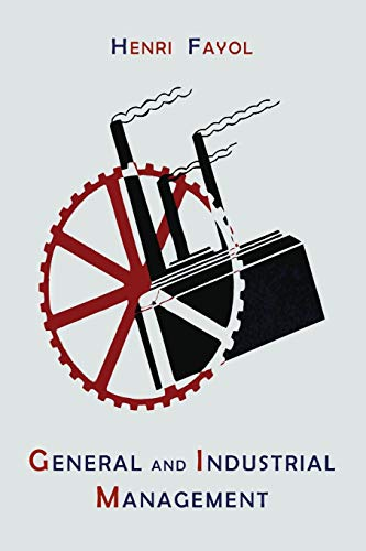 Compare Textbook Prices for General and Industrial Management  ISBN 9781614274599 by Fayol, Henri,Storrs, Constance