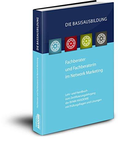 BASISWISSEN für Fachberater im Network Marketing - Hand- und Lehrbuch mit Wissensfragen und Lösungen (Taschenbuch - deutsch - 2014)
