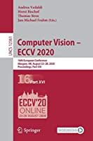 Computer Vision – ECCV 2020: 16th European Conference, Glasgow, UK, August 23–28, 2020, Proceedings, Part XVI (Lecture Notes in Computer Science, 12361)