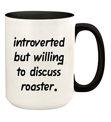 Introverted But Willing To Discuss Roaster - 15oz Ceramic White Coffee Mug Cup, Black