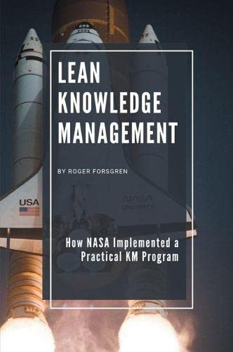 Compare Textbook Prices for Lean Knowledge Management: How NASA Implemented a Practical KM Program  ISBN 9781637421338 by Forsgren, Roger
