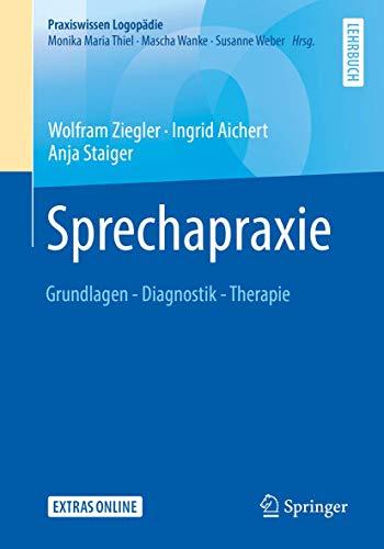 Sprechapraxie: Grundlagen - Diagnostik - Therapie (Praxiswissen Logopädie)