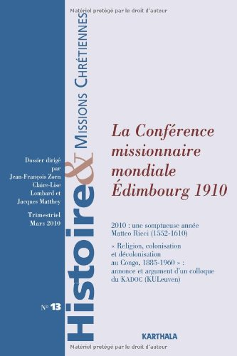 Histoire et Missions Chrétiennes N-013. La Conférence missionnaire mondiale Edimbourg 1910