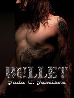 Bullet : An Epic Rock Star Novel by [Jade C. Jamison]