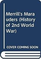 Merrill's Marauders (History of 2nd World War S.)