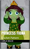 PRINCESS FIONA: Crochet Pattern (English Edition)