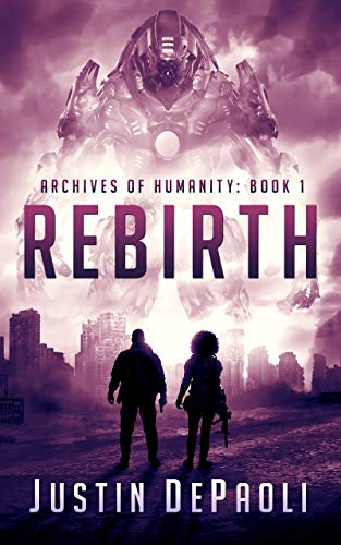 Rebirth (Archives of Humanity Book 1)