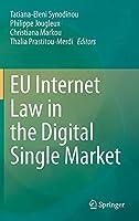EU Internet Law in the Digital Single Market