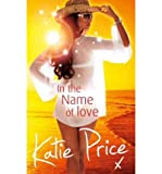 [IN THE NAME OF LOVE BY PRICE, KATIE]PAPERBACK