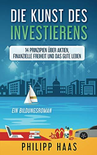 Die Kunst des Investierens: 14 Prinzipien über Aktien, Finanzielle Freiheit und das gute Leben