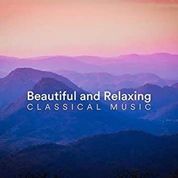 Beautiful and Relaxing Classical Music