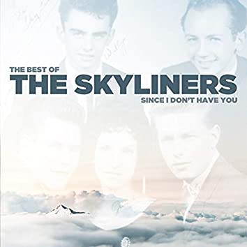 Since I Don't Have You - The Best of The Skyliners