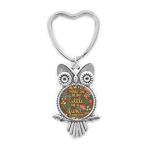 Though She Be But Little Key Ring,Quote Key Ring,Quote Jewelry,Though She Be But Little She is Fierce Owl Keychain.Y0100