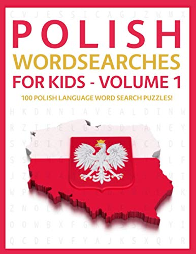 Polish Wordsearches for Kids - Volume 1: 100 Polish Language Word Search Puzzles!
