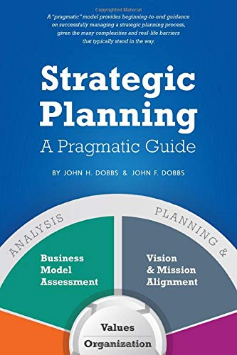 Compare Textbook Prices for Strategic Planning - A Pragmatic Guide  ISBN 9781521012192 by Dobbs, John H,Dobbs, John F,Shawgo, Robert,Snow, Amber