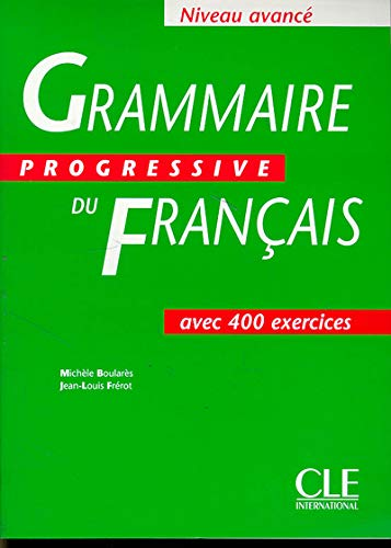 Grammaire progressive du français [niveau avancé]: Livre avance