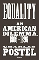 Equality: An American Dilemma 1866-1896