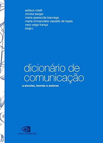 Dicionário de comunicação: escolas, teorias e autores