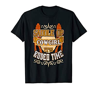 Rodeo Time Saddle Up Cowgirl Country Fun T-shirt T-Shirt