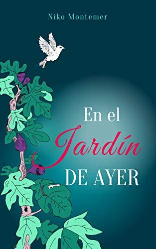 En el jardín de ayer (con ilustraciones) eBook: Montemer, Niko: Amazon.es: Tienda Kindle