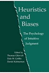 Heuristics and Biases: The Psychology of Intuitive Judgment (The Psychology of Intuitive Judgement) Kindle Edition