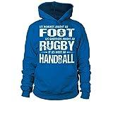 TEEZILY Sweat à Capuche Unisex Les Hommes Jouent au Foot Les Guerriers Jouent au Rugby et Les Dieux au Handball - Bleu Royal - XXL