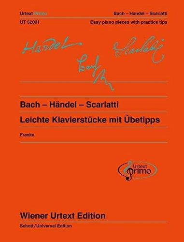 Bach - Händel - Scarlatti: 31 leichte Klavierstücke mit Übetipps - Ausgabe mit deutschem und englischem Kommentar. Band 1. Klavier. (Urtext Primo - ... den Einstieg in die Klavierliteratur, Band 1)