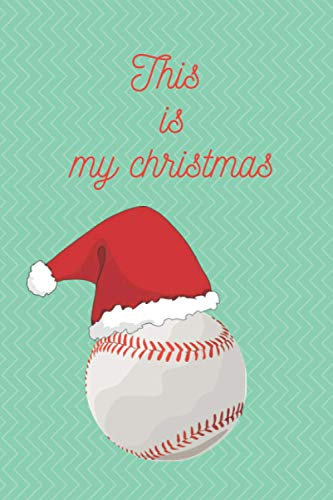 this is my christmas: baseball is my favorite season: Blank Lined Journal Notebook; Funny baseball Notebook, basketball journal, BASEBALL notebook, ... ... for baseball lovers, baseball gifts