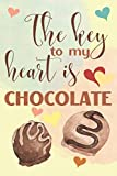The Key To My Heart Is Chocolate: Elegant Lined Journal 6x9, Perfect Gift For chocolate Lovers and...