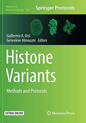 Histone Variants: Methods and Protocols (Methods in Molecular Biology, Band 1832)