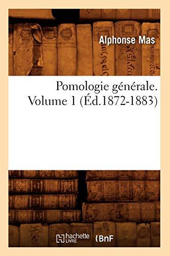 Pomologie générale. Volume 1 (Éd.1872-1883) PDF Books