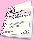51 TRUCOS DE LIMPIEZA PARA TU HOGAR: Este libro está diseñado para ayudar a mantener su casa limpia y sin todo el estrés