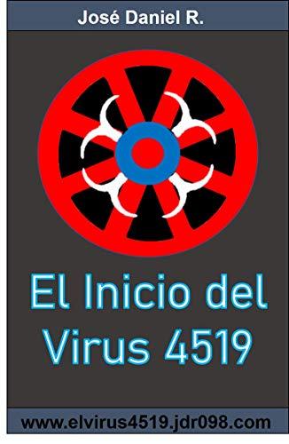El Inicio del Virus 4519 Parte 1: El comienzo del fin (Spanish Edition)