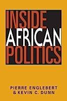 Inside African Politics by Pierre Englebert Kevin C. Dunn(2013-09-18)