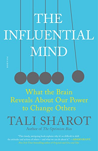 The Influential Mind: What the Brain Reveals About Our Power to Change Others by [Tali Sharot]